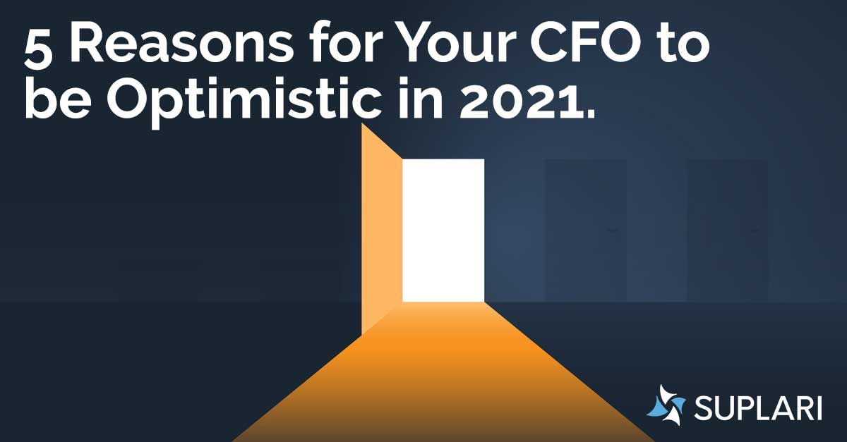 5 Reasons for Your CFO to be Optimistic in 2021