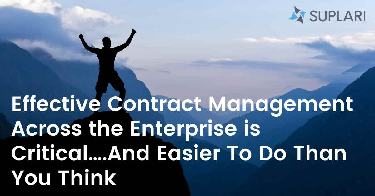 Effective Contract Management Across the Enterprise is Critical….And Easier To Do Than You Think
