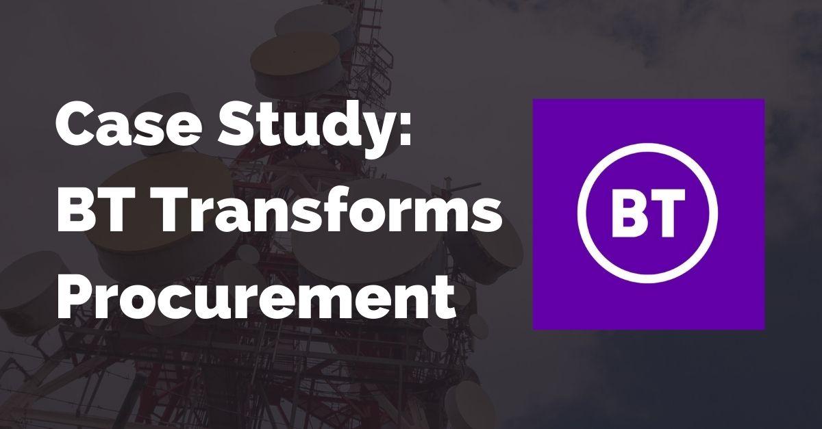 Case Study: BT Transforms Procurement